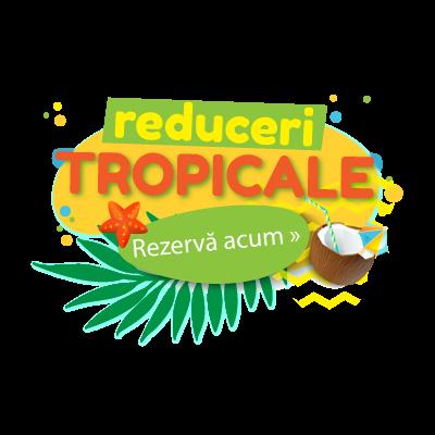 Reduceri tropicale
